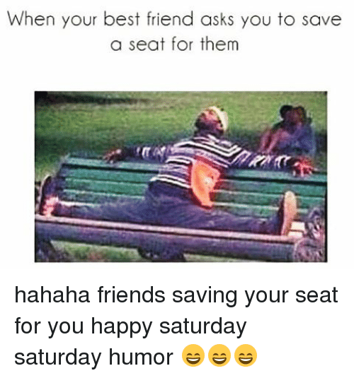 Best Friend Memes And When Your Asks You To Save