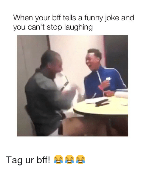 Funny, Girl Memes, and You: When your bff tells a funny joke and  you can't stop laughing Tag ur bff! 😂😂😂