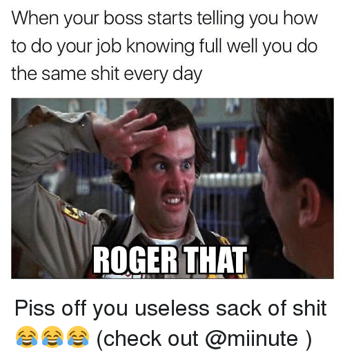 Piss off your boss