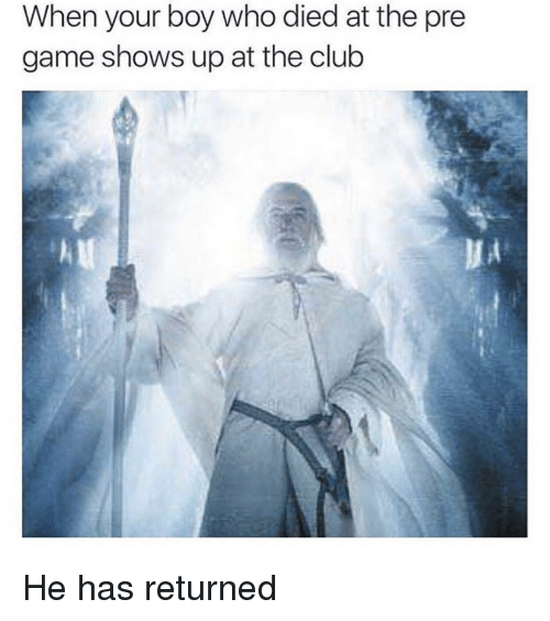 Club, Reddit, and Game: When your boy who died at the pre  game shows up at the club  MA