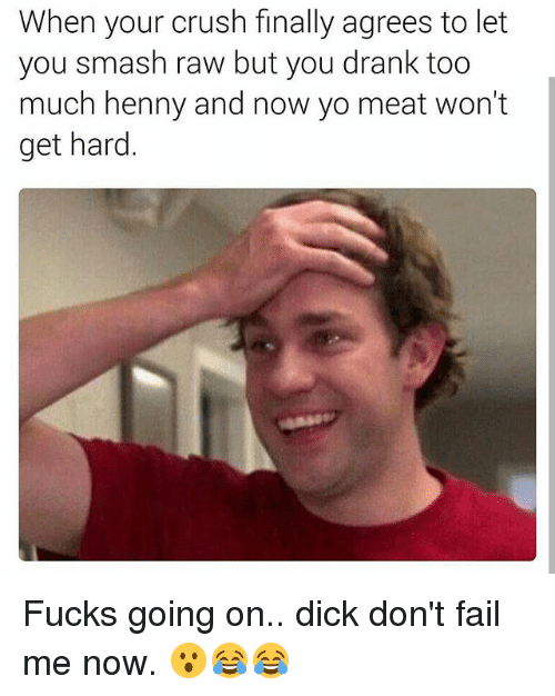 dick don t fail me now