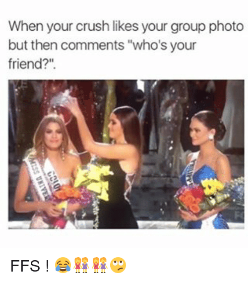when your crush likes your group photo but then comments 2294054 when your crush likes your group photo but then comments who's your