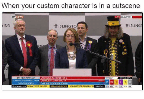 """News, Party, and Video Games: When your custom character is in a cutscene  NEWS  ISLINGTON  TONe  きISLING""""  Ot  SKY NEWS FORECAST  LAB HOLD MANCHESTER C  URNOUT  CONSERVATIVES LARGEST PARTY LAB HOLD LUTON SOUTH  308-328 SEATS  CON HOLD BORSET SOU  TH  ynews.com SERVATIVES IN 2015 E  NEWS PAYMASTER GENERAL  SHARE ."""