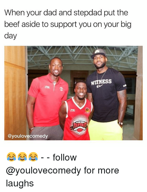 Beef, Dad, and Memes: When your dad and stepdad put the  beef aside to support you on your big  day  WITNESS  @youlovecomedy 😂😂😂 - - follow @youlovecomedy for more laughs