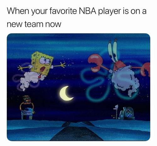 Memes, Nba, and 🤖: When your favorite NBA player is on a  new team now  Chu