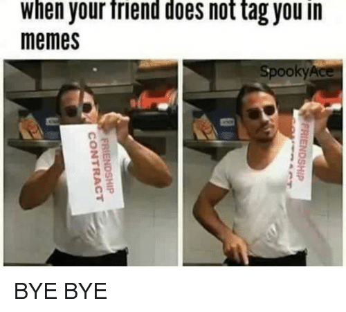 when your friend does not tag you in memes pooky 21917642 when your friend does not tag you in memes pooky friendship