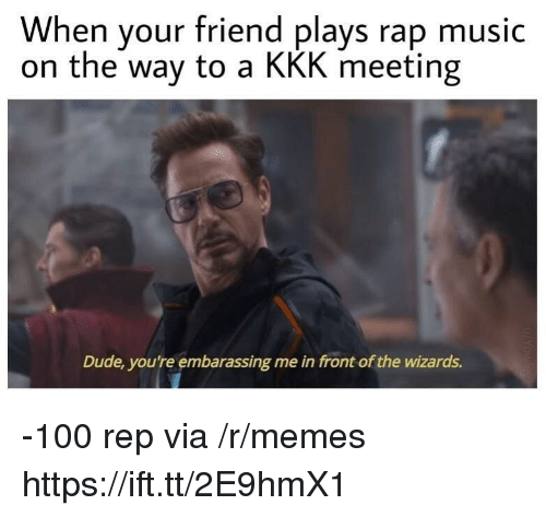 Anaconda, Dude, and Kkk: When your friend plays rap music  on the way to a KKK meeting  Dude, you're embarassing me in front of the wizards. -100 rep via /r/memes https://ift.tt/2E9hmX1