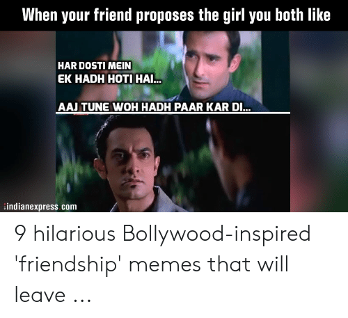 When Your Friend Proposes the Girl You Both Like HAR DOSTI