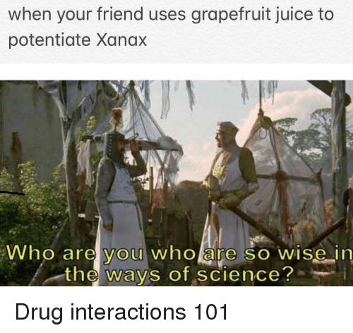 When Your Friend Uses Grapefruit Juice to Potentiate Xanax