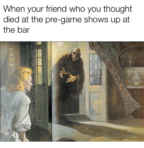 Game, Thought, and Game Shows: When your friend who you thought  died at the pre-game shows up at  the bar