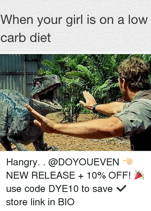 Gym, Girl, and Link: When your girl is on a low  carb diet Hangry. . @DOYOUEVEN 👈🏼 NEW RELEASE + 10% OFF! 🎉 use code DYE10 to save ✔️ store link in BIO