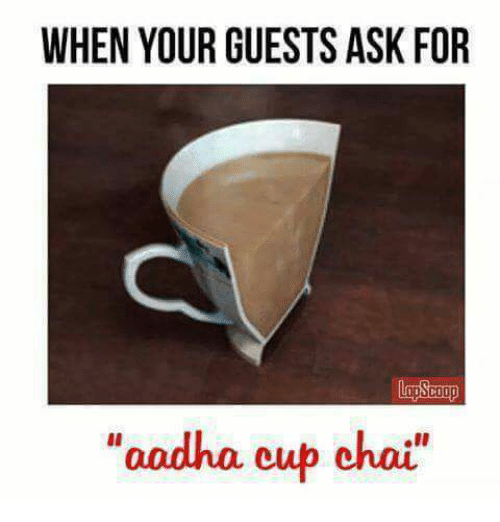 WHEN YOUR GUESTS ASK FOR Oadha Cup Chai | Meme on ME ME