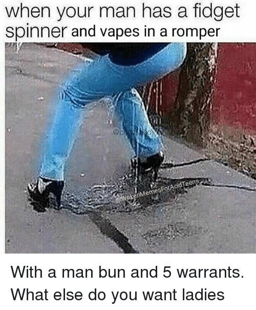 When Your Has a Fid Your Spinner and Vapes in a Romper esForAci