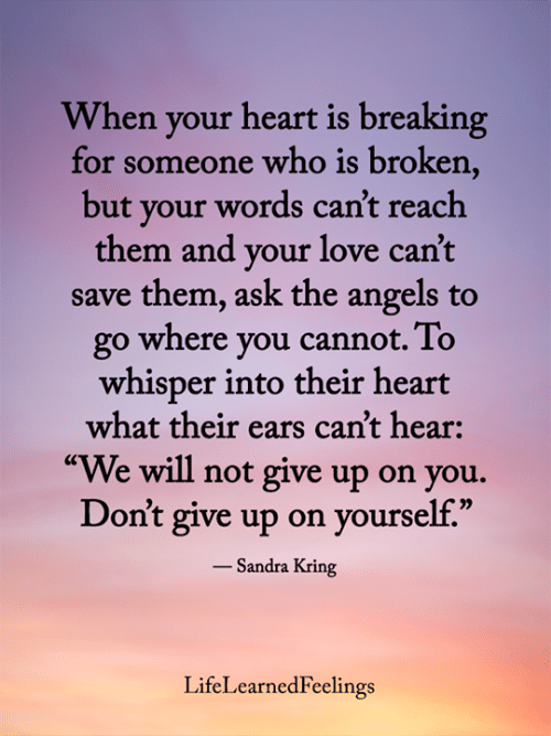Who is someone your when is for broken breaking heart 27 Effective