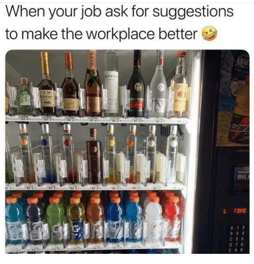 Ask, Job, and Make: When your job ask for suggestions  to make the workplace better  A 1 2  C 56  E90