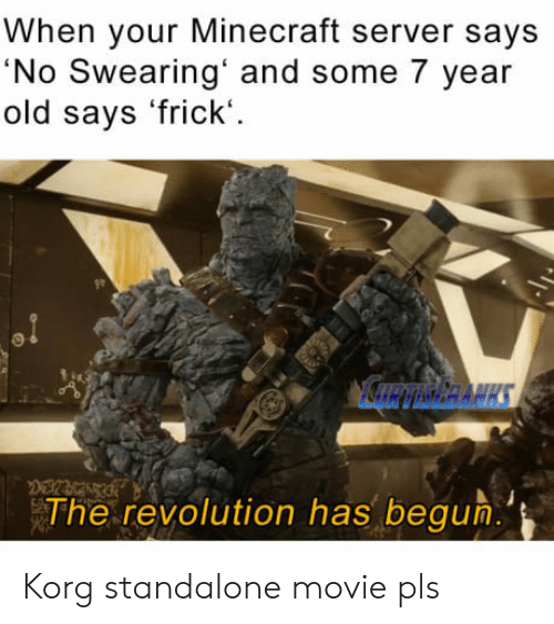Frick, Minecraft, and Movie: When your Minecraft server says  No Swearing' and some 7 year  old says 'frick'  he reyolution has begum Korg standalone movie pls