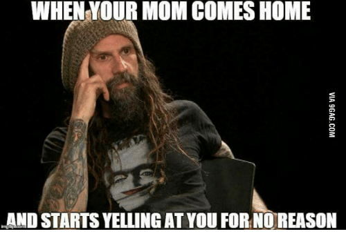 when your mom comes home hand starts yelling at you 17823552 ✅ 25 best memes about rob zombie meme rob zombie memes