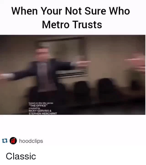 Stephen, The Office, and Metro: When Your Not Sure Who  Metro Trusts  THE OFFICE  erested by  RICKY GERVAIS  STEPHEN MERCHANT  t1 hoodclips Classic