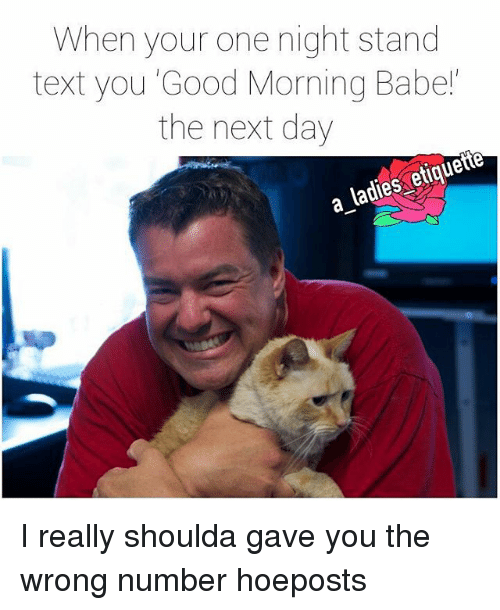 when your one night stand text you good morning babe 2326275 ✅ 25 best memes about after a one night stand after a one