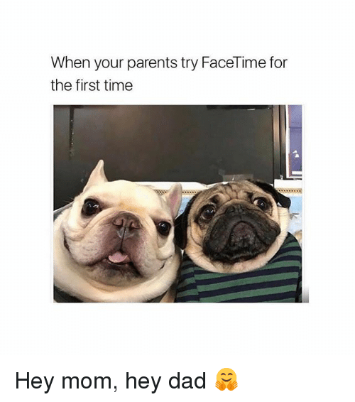 Dad, Facetime, and Parents: When your parents try FaceTime for  the first time Hey mom, hey dad 🤗