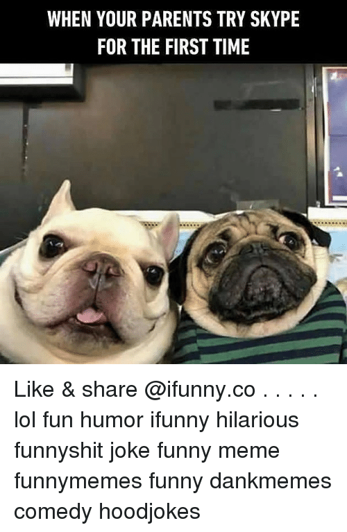 Funny Lol And Meme When Your Parents Try Skype For The First Time