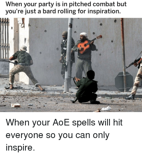 When Your Party Is in Pitched Combat but You're Just a Bard Rolling