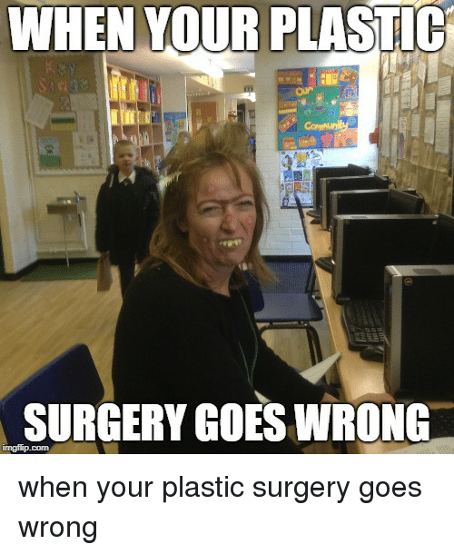 WHEN YOUR PLASTIC SURGERY GOES WRONG | Reddit Meme on ME ME