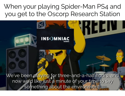 When Your Playing Spider-Man PS4 and You Get to the Oscorp