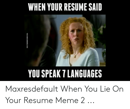 When Your Resume Said You Speak 7 Languages Via Dubaimemescom
