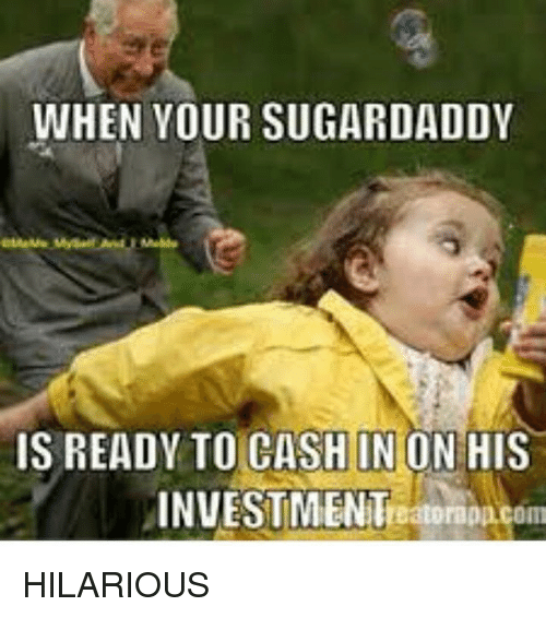 when your sugardaddy is ready to cash in on his 21019772 when your sugardaddy is ready to cash in on his investment