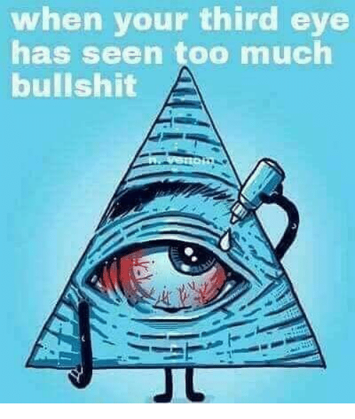 Risultato immagini per when your third eye has seen too much