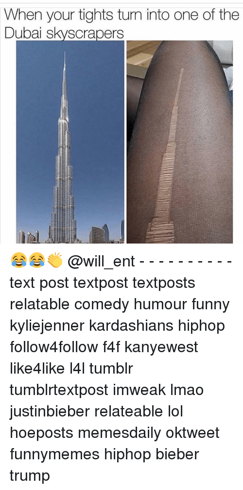 Funny, Kardashians, and Lmao: When your tights tum into one of the  Dubai skyscrapers 😂😂👏 @will_ent - - - - - - - - - - text post textpost textposts relatable comedy humour funny kyliejenner kardashians hiphop follow4follow f4f kanyewest like4like l4l tumblr tumblrtextpost imweak lmao justinbieber relateable lol hoeposts memesdaily oktweet funnymemes hiphop bieber trump