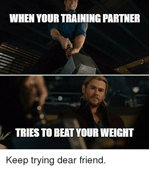 Gym, Friend, and Beat: WHEN YOUR TRAINING PARTNER  TRIES TO BEAT YOUR WEIGHT Keep trying dear friend.