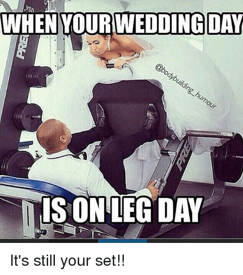Its Leg Day Meme 25+ Best Memes About W...