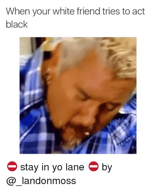Funny Meme Black And White : Best memes about when youre white
