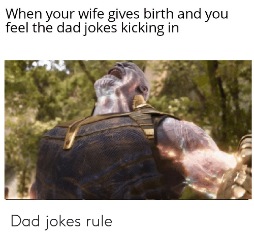 When Your Wife Gives Birth and You Feel the Dad Jokes