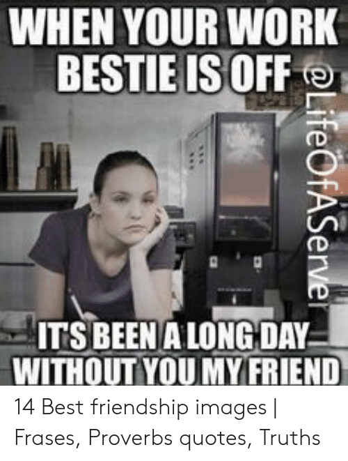 When Your Work Bestie Isoff Itsbeen A Long Day Without You