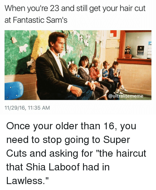 Haircut, Memes, and Haircuts: When you're 23 and still get your