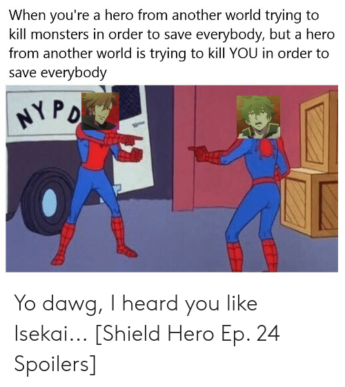 When You're a Hero From Another World Trying to Kill