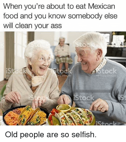 when youre about to eat mexican food and you know 23354312 25 best mexican food memes they dont want you to memes, for fucks