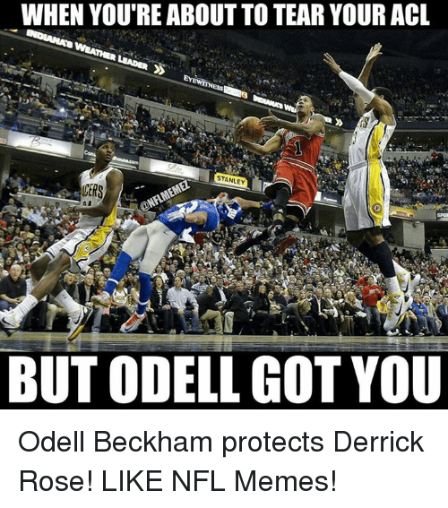Derrick Rose, Memes, and Nfl: WHEN YOURE ABOUT TO TEAR YOUR ACL  STANLEY  UERS  BUT ODELL GOT YOU Odell Beckham protects Derrick Rose! LIKE NFL Memes!