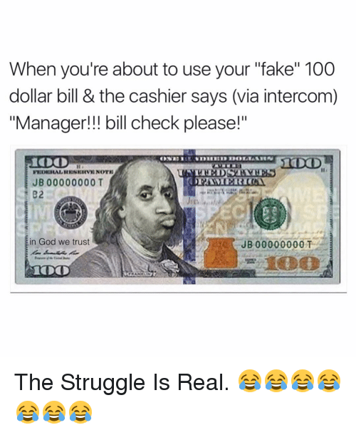 when youre about to use your fake 100 dollar bill 7020633 ✅ 25 best memes about look closely look closely memes