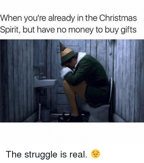 When You\'re Already in the Christmas Spirit but Have No Money to Buy ...