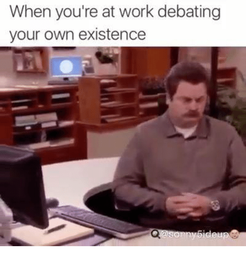 Memes, 🤖, and Debate: When you're at work debating  your own existence