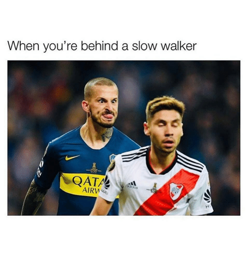 Walker, Youre, and Slow: When you're behind a slow walker  AIRW