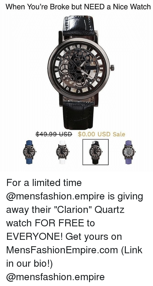 "Empire, Funny, and Free: When You're Broke but NEED a Nice Watch  IA  $49.99 USD $0.00 USD Sale For a limited time @mensfashion.empire is giving away their ""Clarion"" Quartz watch FOR FREE to EVERYONE! Get yours on MensFashionEmpire.com (Link in our bio!) @mensfashion.empire"