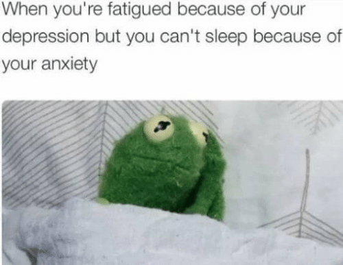 Anxiety, Depression, and Sleep: When you're fatigued because of your  depression but you can't sleep because of  your anxiety