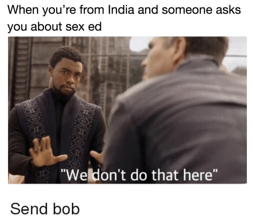 When You're From India and Someone Asks You About Sex Ed