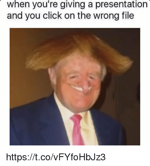 Click, You, and Youre: when you're giving a presentation  and you click on the wrong file https://t.co/vFYfoHbJz3