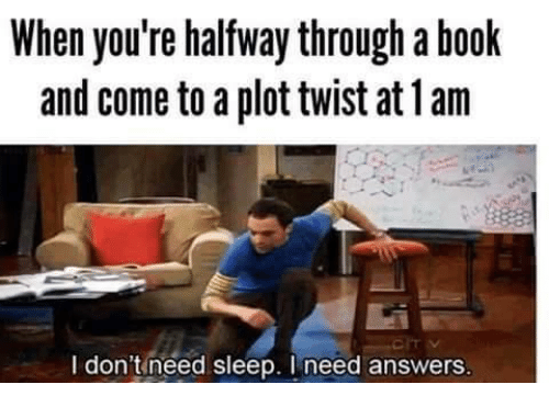 Can T Sleep Funny Meme : When you re halfway through a book and come to a plottwist at lam